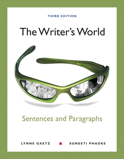 The Writer's World: Paragraphs and Essays Plus MyWritingLab with eText -- Access Card Package (3rd Edition) Lynne Gaetz and Suneeti Phadke