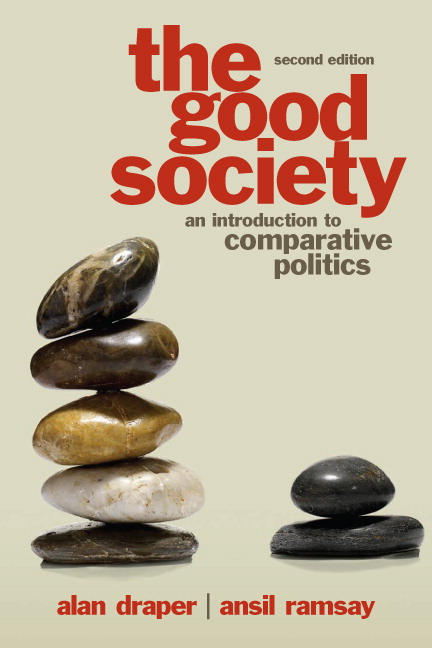 The Good Society: An Introduction to Comparative Politics (2nd Edition) Alan Draper and Ansil Ramsay