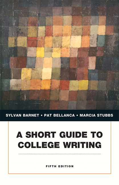 A Short Guide to College Writing Sylvan Barnet, Pat Bellanca and Marcia Stubbs
