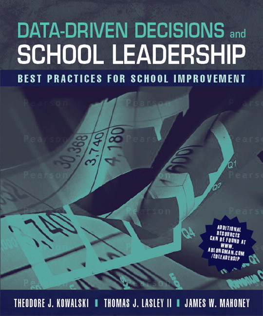 Data Driven Decisions and School Leadership Theodore J. Kowalski, Thomas J. Lasley and James W. Mahoney