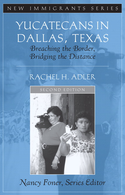 Yucatecans in Dallas, Texas: Breaching the Border, Bridging the Distance (2nd Edition) Rachel H. Adler and Nancy Foner