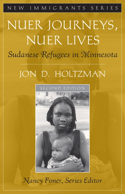 Nuer Journeys, Nuer Lives: Sudanese Refugees in Minnesota (Part of the New Immigrants Series) (2nd Edition) Jon D. Holtzman and Nancy Foner