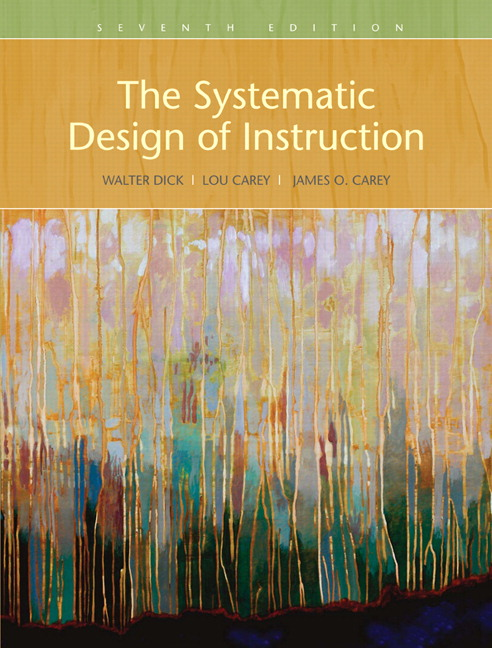 The Systematic Design of Instruction Lou Carey and James O. Carey