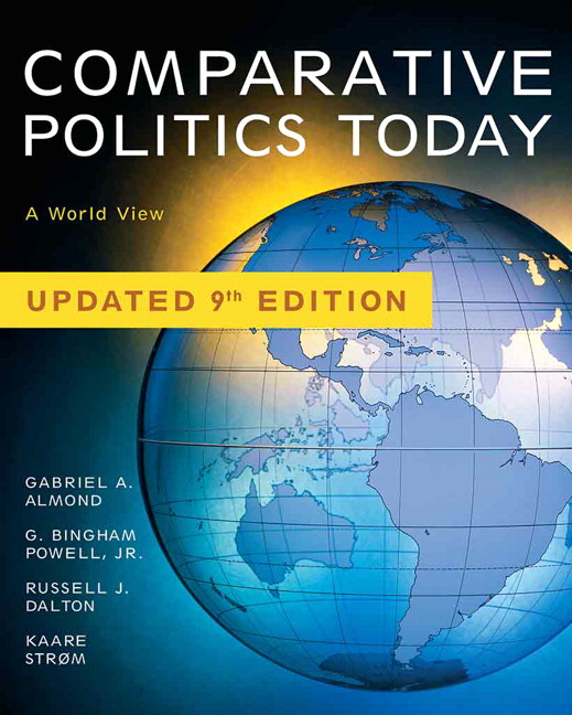 Comparative Politics Today: A World View, Update Edition (8th Edition) Gabriel A. Almond, Russell J. Dalton, G. Bingham J. Powell Jr. and Kaare Strom