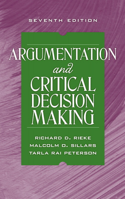 Argumentation and Critical Decision Making (7th Edition) Richard D. Rieke, Malcolm O. Sillars and Tarla Rai Peterson