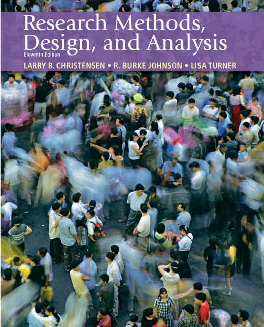 Research Methods, Design, and Analysis, 11th Edition Larry B. Christensen, R. Burke Johnson and Lisa A. Turner