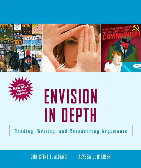 Envision In Depth: Reading, Writing and Researching Arguments, MLA Update Christine Alfano and Alyssa O'Brien