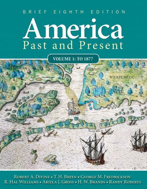 America Past and Present, Volume 1 (to 1877) (8th Edition) George M. Fredrickson and R. Hal Williams