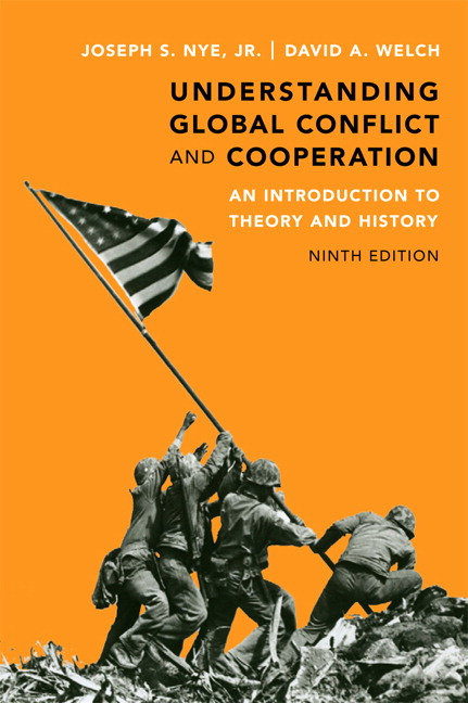 Understanding Global Conflict and Cooperation: An Introduction to Theory and History Joseph S. Nye Jr. and David A. Welch