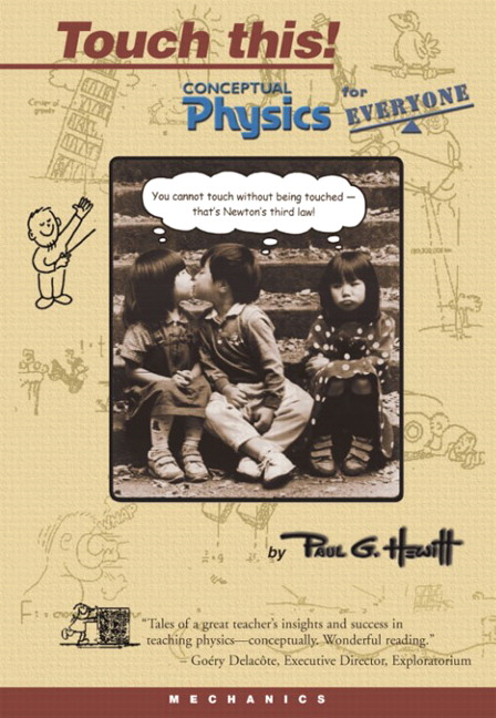 Touch This! Conceptual Physics for Everyone Paul G. Hewitt