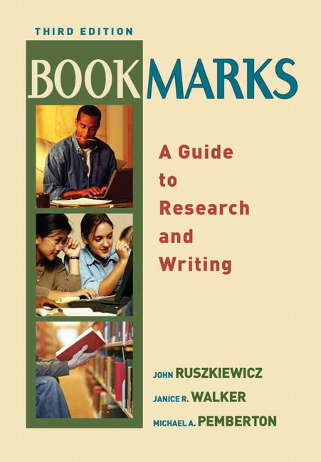 Bookmarks: A Guide to Research and Writing (3rd Edition) John J. Ruszkiewicz, Janice R. Walker and Michael Pemberton