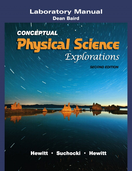 Laboratory Manual for Conceptual Physical Science Paul G. Hewitt, John A. Suchocki, Leslie A. Hewitt and Dean Baird