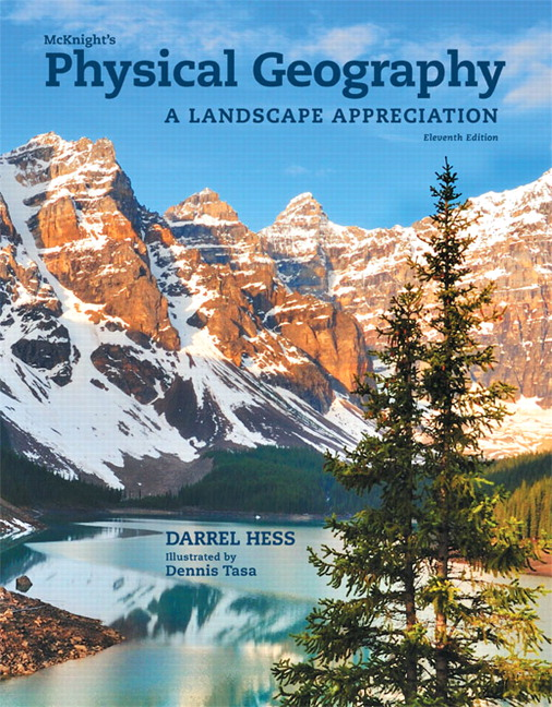 McKnight's Physical Geography: A Landscape Appreciation (10th Edition) Darrel Hess and Dennis G Tasa