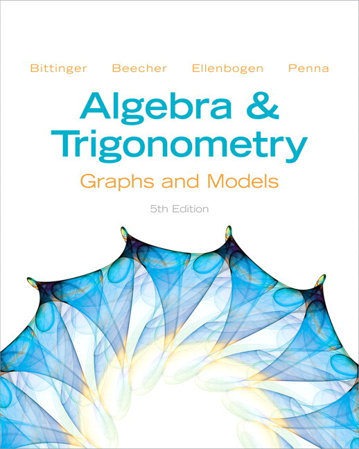 Graphing Calculator Manual for College Algebra Judith A. Beecher, Judith A. Penna and Marvin L. Bittinger